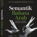 BUKU Semantik Bahasa Arab (Tinjauan Historis, Teoritis & AplikatiF MALANG